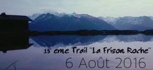 Trail Frison Roche 6 août 2016
