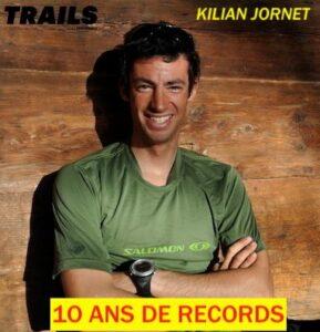 10 ans de record pour Kilian Jornet en Trail, alpinisme et ski alpinisme