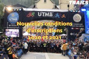 UTMB, nouvelles conditions d'inscriptions 2020 et 2021