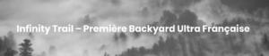 Infinity Trail – Première Backyard Ultra Française