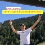 Eric Lacroix victime d'un infarctus en 2019