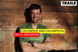 Kilian Jornet - Champion des champions 2010-2020