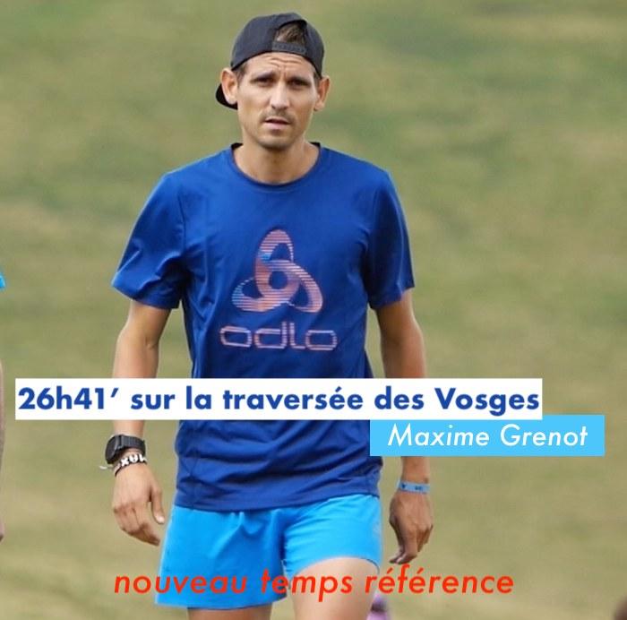 Traversée des Vosges, 26h41' pour Maxime Grenot